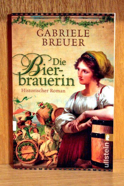 Die Bierbräuerin - ein historischer Roman